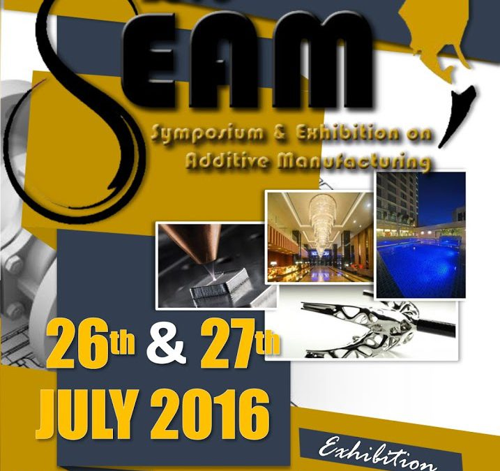 SEAM 2016 – Symposium and Exhibition on Additive Manufacturing 2016